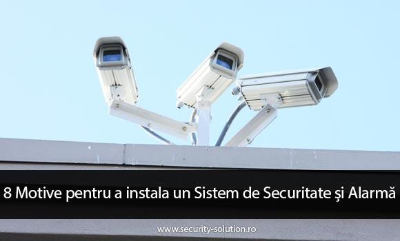 8 Motive pentru a instala un Sistem de Securitate și Alarmă